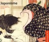 Japonisme: Cultural Crossings Between Japan and the West - Lionel Lambourne