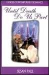 Until Death Do Us Part - Susan Paul