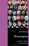 Homosapien ... a fantasy about pro wrestling - Julie Bozza