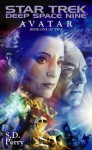 Avatar Book One: Star Trek Deep Space Nine - S.D. Perry