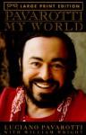 Pavarotti: My World (Random House Large Print (Cloth/Paper)) - William Wright