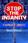 Stop the Insanity Target 2014 - David Welch