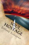 Soul Hostage - Jeffrey Littorno