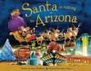 Santa Is Coming to Arizona - Steve Smallman, Robert Dunn