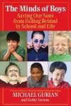The Minds of Boys: Saving Our Sons From Falling Behind in School and Life - Michael Gurian, Kathy Stevens