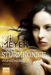 Wunschkrieg (Die Sturmkönige #2) - Kai Meyer