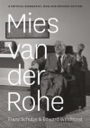 Mies van der Rohe: A Critical Biography, New and Revised Edition - Franz Schulze, Edward Windhorst