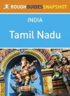 Tamil Nadu Rough Guides Snapshot India (includes Chennai, Mamallapuram, Puducherry, Thanjavur, Madurai, Kanyakumari, Kodaikannal and Udhagamandalam) - Nick Edwards, Daniel Jacobs, David Abram, Gavin Thomas, Shafik Meghji, Devdan Sen, Mike Ford