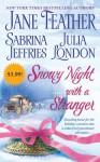 Snowy Night with a Stranger - Jane Feather, Julia London, Sabrina Jeffries