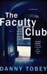 The Faculty Club: A Thriller - Danny Tobey
