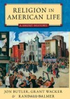 Religion in American Life: A Short History Updated Edition - Jon Butler, Grant Wacker, Randall Balmer