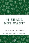 'I Shall Not Want' - Norman Collins