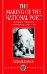 The Making of the National Poet: Shakespeare, Adaptation and Authorship, 1660-1769 - Michael Dobson