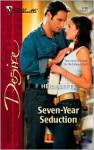 Seven-Year Seduction (Silhouette Desire) - Heidi Betts