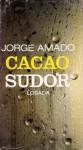 Cacao / Sudor - Jorge Amado