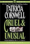 Cruel & Unusual - C.J. Critt, Patricia Cornwell