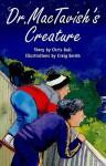 Dr. Mactavish's Creature, Grade 3: Emerald Level 25 - Chris Bell, Craig Smith