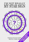 I'm Not Really My Star Sign: Sagittarius Edition - Adie, Jake Adie