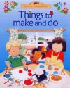 Things To Make And Do (Farmyard Tales) - Anna Milbourne