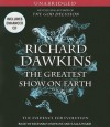 The Greatest Show on Earth: The Evidence for Evolution - Richard Dawkins, Lalla Ward
