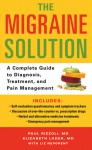 The Migraine Solution: A Complete Guide to Diagnosis, Treatment, and Pain Management - Liz Neporent