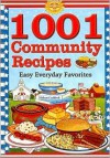 1001 Community Recipes: Easy Everyday Favorites - Cookbook Resources, Cookbook Resources LLC Staff