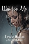 Wait For Me (A Glory Days Awakening #1) - Theresa Hissong