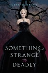 Something Strange and Deadly (Something Strange and Deadly #1) - Susan Dennard