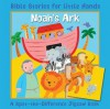 Noah's Ark for Little Hands - Lois Rock, Emily Bolam