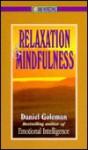 Relaxation and Mindfulness - Daniel Goleman, Mark Epstein