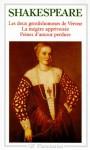 Les deux gentilshommes de Vérone, La mégère apprivoisée, Peines d'amour perdues - William Shakespeare