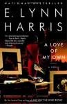 A Love of My Own - E. Lynn Harris