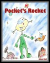 Pocket's Rocket (Children's rhyming stories and poetry for ages 7 to 107!) - Jason Hall, Angela Hall