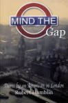 Mind the Gap: Poems by an American in London - Robert W. Hamblin