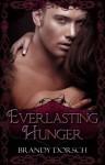 Everlasting Hunger (The Hunger Mate Series) - Brandy Dorsch