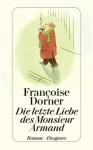 Die letzte Liebe des Monsieur Armand - Françoise Dorner, Christel Gersch