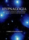 Hypnagogia: The Unique State of Consciousness Between Wakefulness and Sleep - Andreas Mavromatis