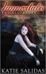 Immortalis Omnibus Edition (Books 1-3) - Katie Salidas