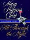 All Through The Night A Suspense Story - Mary Higgins Clark