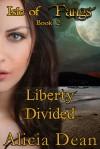 Liberty Divided - Alicia Dean