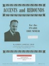 Accents and Rebounds: For the Snare Drummer - George Lawrence Stone