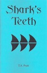 Shark's Teeth - T.A. Pratt, Tim Pratt