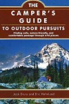 The Camper's Guide to Outdoor Pursuits: Finding Safe, Nature-Friendly, and Comfortable Passage Through Wild Places - Jack K. Drury