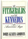 The Fitzgeralds and the Kennedys - Doris Kearns Goodwin