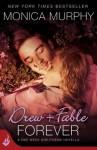 Drew + Fable Forever: A One Week Girlfriend Novella - Monica Murphy