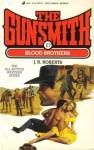 The Gunsmith #117: Blood Brothers - J.R. Roberts