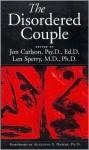 The Disordered Couple - Jon Carlson, Len Sperry