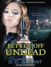 Better Off Undead - D.D. Barant, Johanna Parker