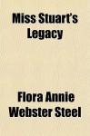 Miss Stuart's Legacy - Flora Annie Steel