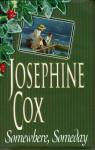 Somewhere, Someday - Josephine Cox